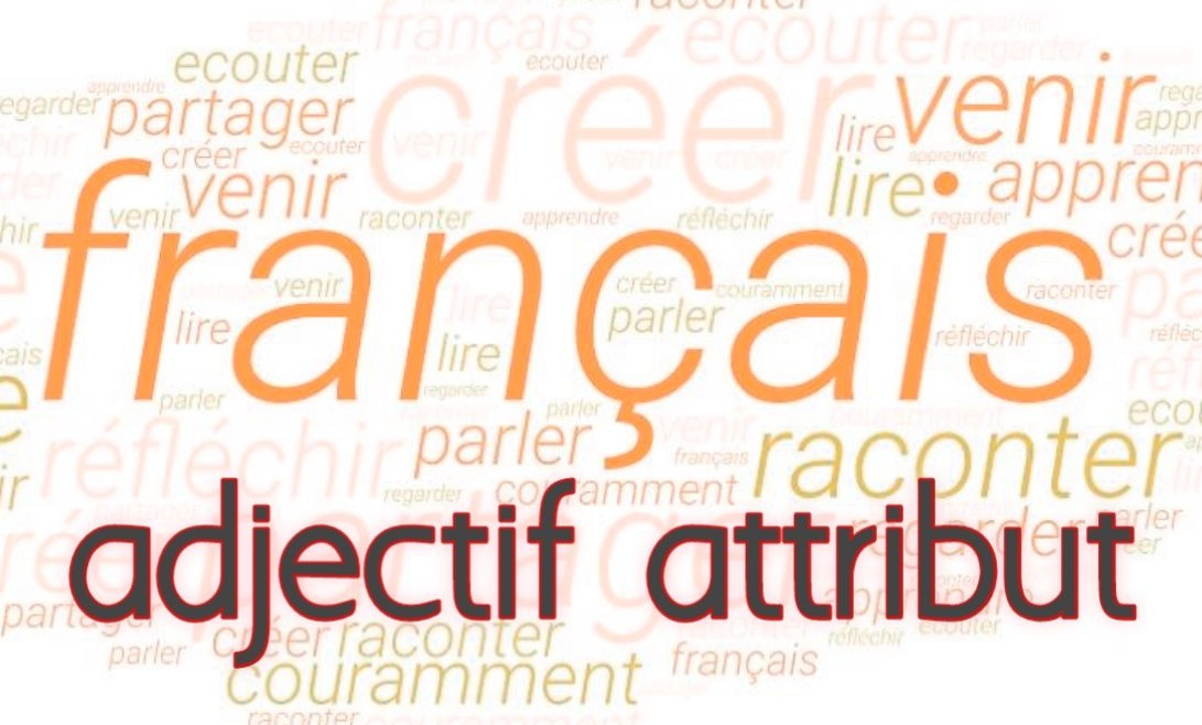 adjectif attribut exemples