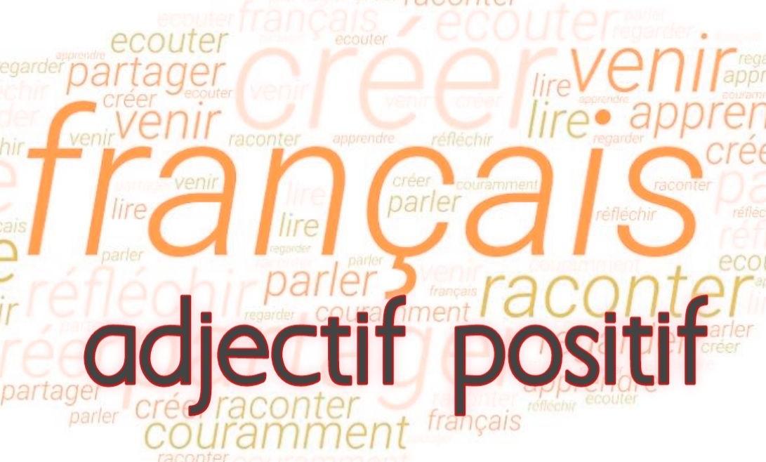 adjectif positif en francais