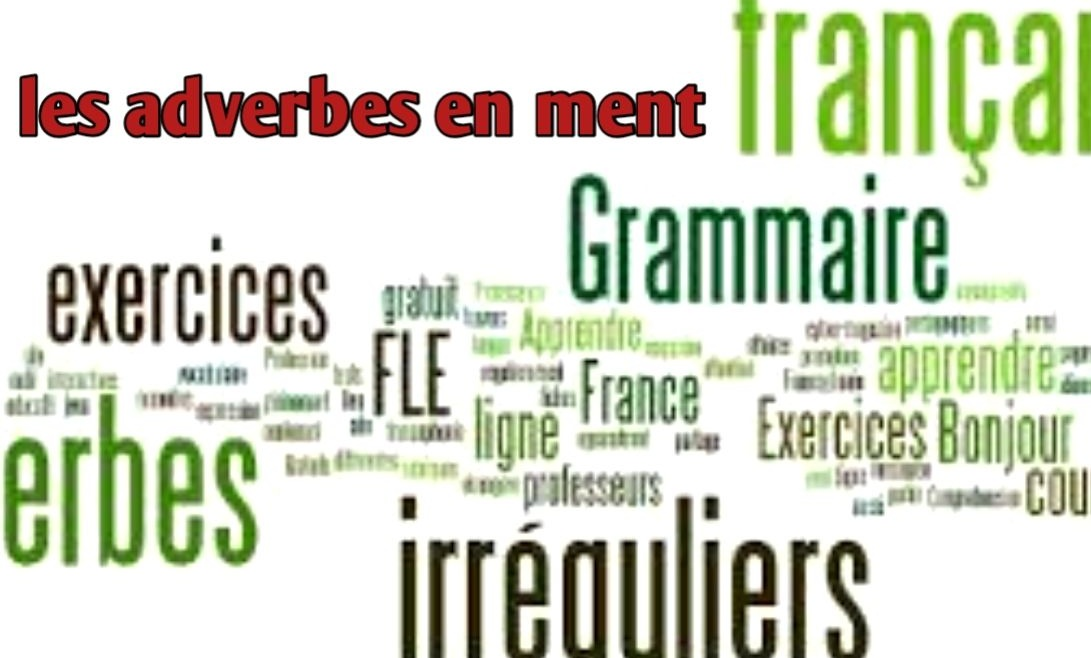 Les adverbes en ment cours