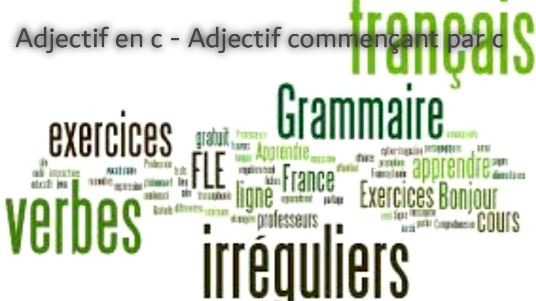 Adjectif en c - Adjectif commençant par c