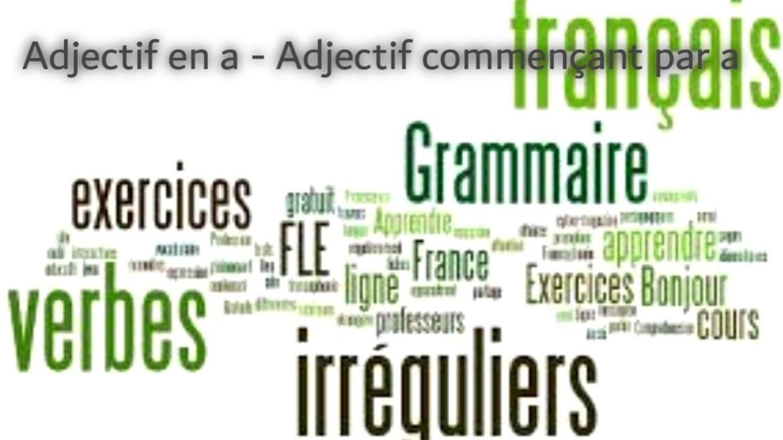 Adjectif en a - Adjectif commençant par a
